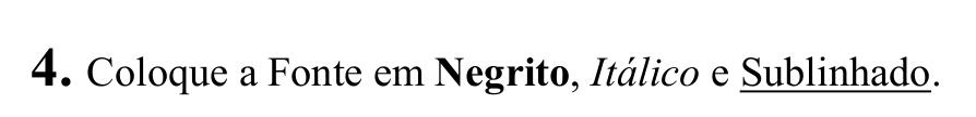 Negrito, Itálico e Sublinhado